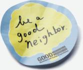 be a good neighbors