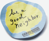 be a good neighbors